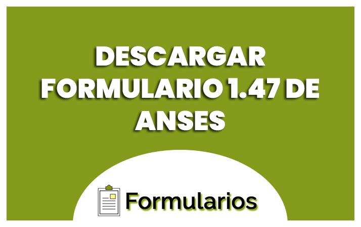 descargar formulario 147 anses