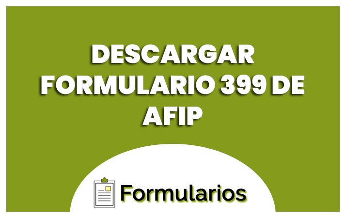 descargar formulario 399 de afip