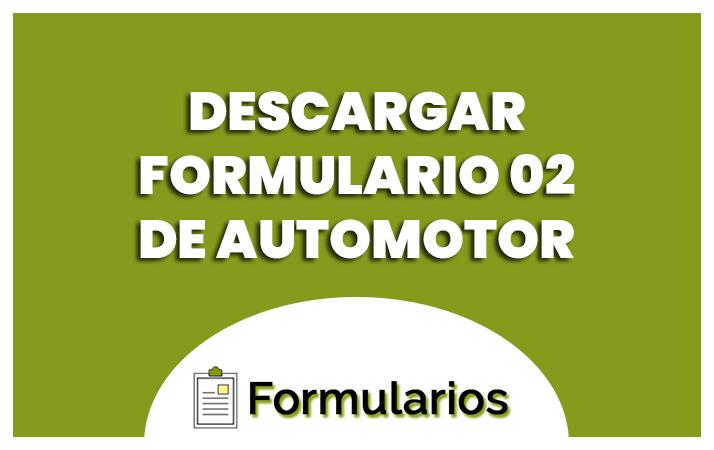descargar el formulario 02 de automotor