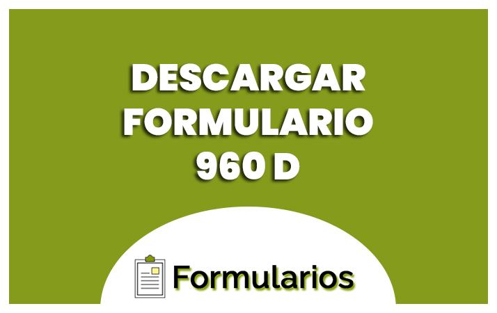 descargar el formulario 960 d