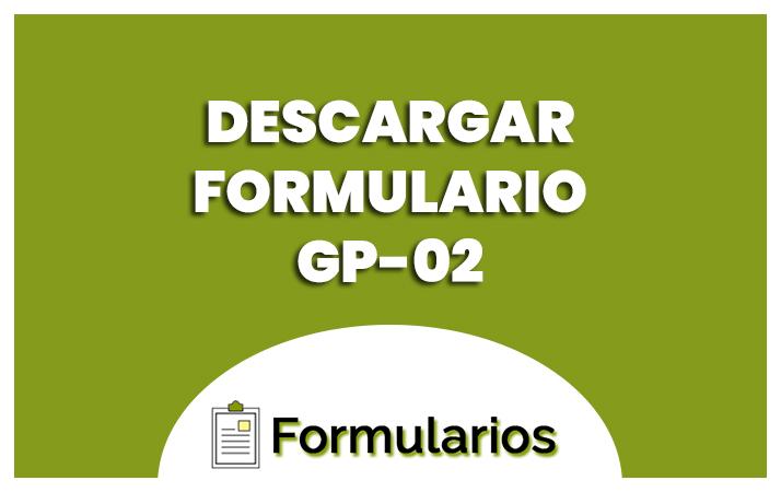 descargar formulario gp 02