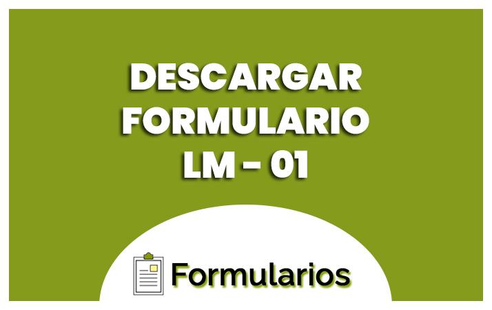 descargar el formulario lm 01