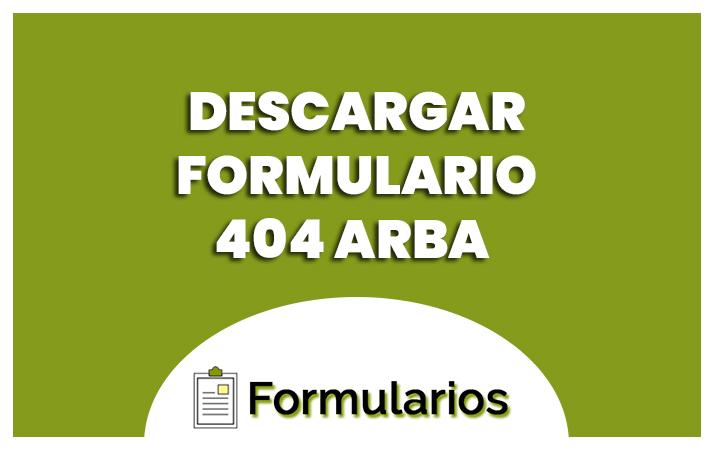 descarga el formulario 404 de arba