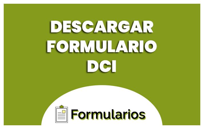 DESCARGAR FORMULARIO DCI