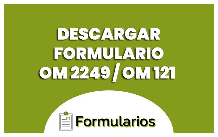 descargar el formulario om 2249 om121