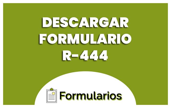 DESCARGAR FORMULARIO R-444 ARBA
